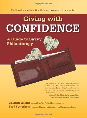 Colburn S. Wilbur Giving With Confidence A Guide To Savvy Philanthropy