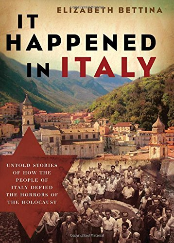 Elizabeth Bettina It Happened In Italy Untold Stories Of How The People Of Italy Defied