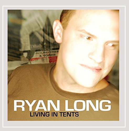 Ryan Long Living In Tents