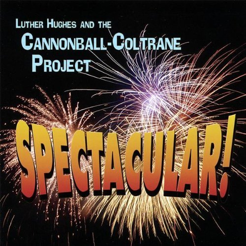 Hughes Luther & The Cannonball Spectacular