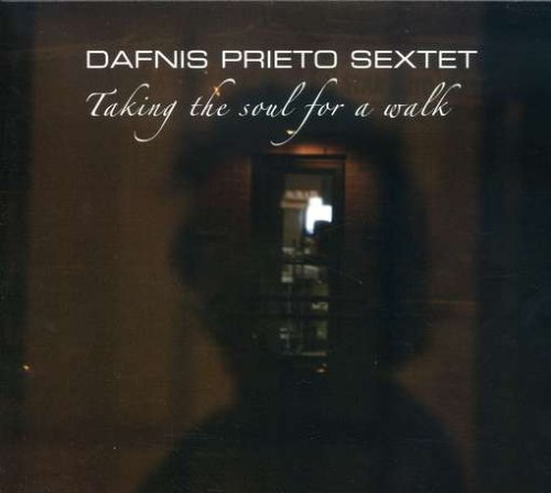 Dafinis Sextet Prieto Taking The Soul For A Walk