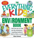 Sheri Amsel The Everything Kids' Environment Book Learn How You Can Help The Environment By Getting