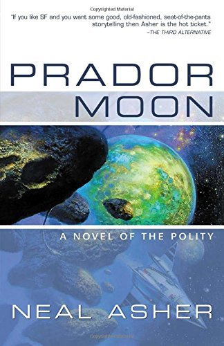 Neal L. Asher Prador Moon A Novel Of The Polity