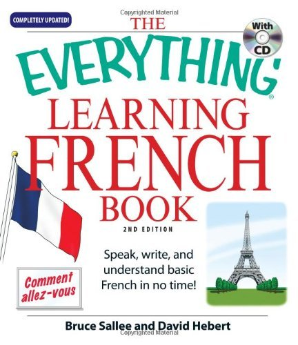 Bruce Sallee The Everything Learning French Book Speak Write And Understand Basic French In No T 0002 Edition;updated