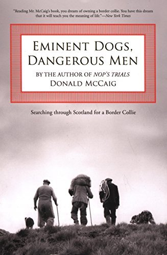 Donald Mccaig Eminent Dogs Dangerous Men Searching Through Scotland For A Border Collie