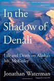 Jonathan Waterman In The Shadow Of Denali Life Pb