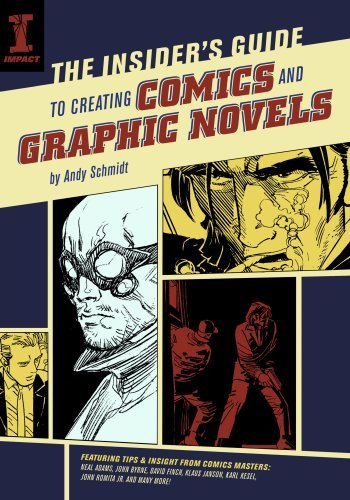 Andy Schmidt The Insider's Guide To Creating Comics And Graphic