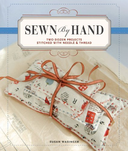 Susan Wasinger Sewn By Hand Two Dozen Projects Stitched With Needle & Thread