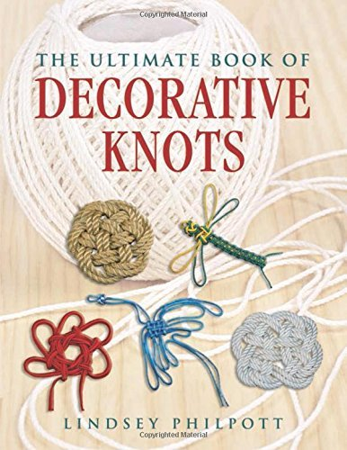 Lindsey Philpott The Ultimate Book Of Decorative Knots