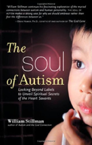 William Stillman The Soul Of Autism Looking Beyond Labels To Unveil Spiritual Secrets