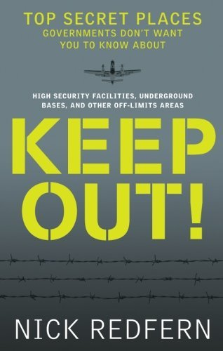 nick-redfern-keep-out-top-secret-places-governments-dont-want-you-to-k