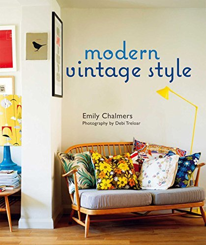 Emily Chalmers Modern Vintage Style Using Vintage Pieces In The Contemporary Home