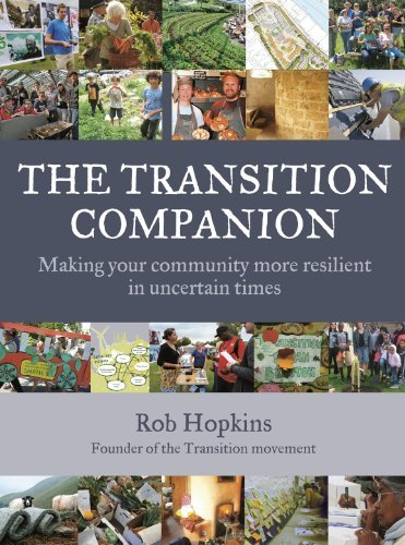 Rob Hopkins The Transition Companion Making Your Community More Resilient In Uncertain