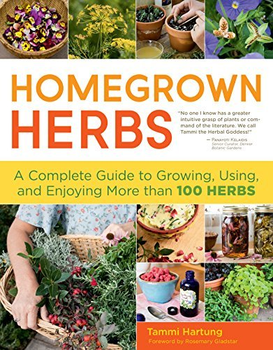 Tammi Hartung Homegrown Herbs A Complete Guide To Growing Using And Enjoying