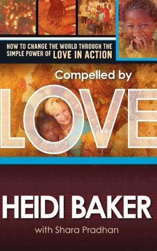 Heidi Baker Compelled By Love