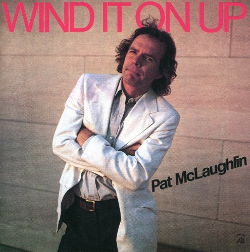 Pat Mclaughlin Wind It On Up