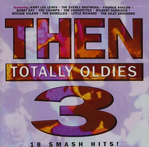 Then Totally Oldies Vol. 3 Then Totally Oldies Lewis Avalon Day Champs Butler Then Totally Oldies