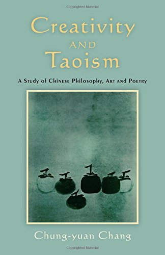 Chung Yuan Chang Creativity And Taoism A Study Of Chinese Philosophy Art And Poetry