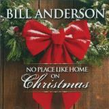 Bill Anderson No Place Like Home On Christma