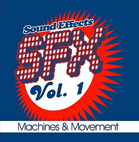 Sfx Machines & Movement Vol. 1 Sfx Machines & Movement CD R