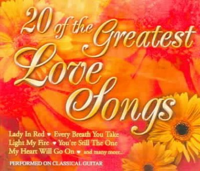 20 Of The Greatest Love Songs 20 Of The Greatest Love Songs