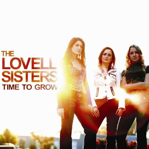 Lovell Sisters Time To Grow