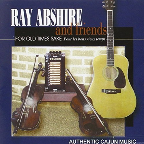 Ray & Friends Abshire For Old Times Sake