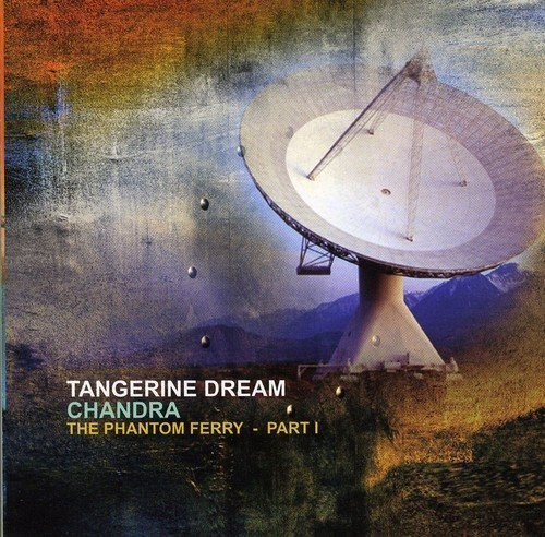 Tangerine Dream Chandra The Phantom Ferry Pt.