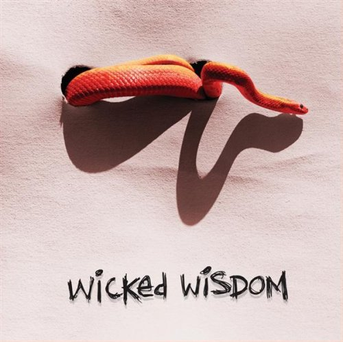 Wicked Wisdom Wicked Wisdom Explicit Version