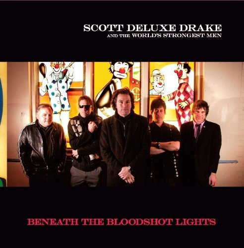 Scott & The World's Stro Drake Beneath The Bloodshot Lights E