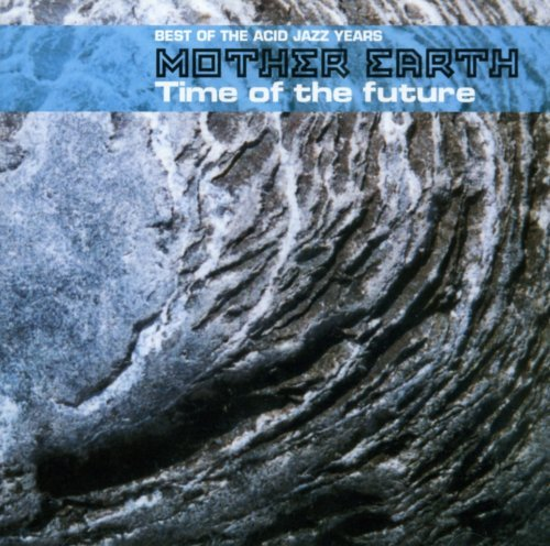 Mother Earth Time Of The Future 2 CD Set