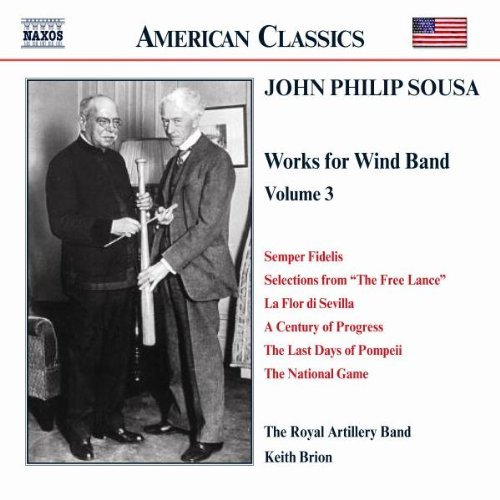 J.P. Sousa Music For Wind Band Vol. 3 Brion Royal Artillery Band