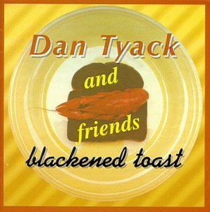 Dan Tyack Blackened Toast