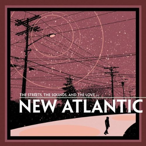 New Atlantic Streets Sounds & The Love