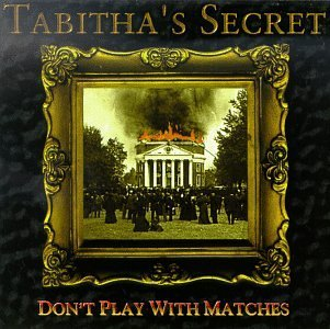 Tabitha's Secret Don't Play With Matches