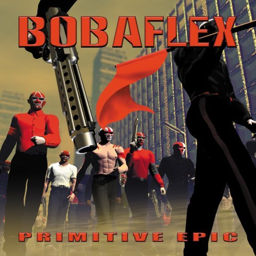 Bobaflex Primitive Epic