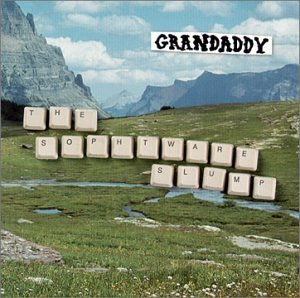Grandaddy Sophtware Slump