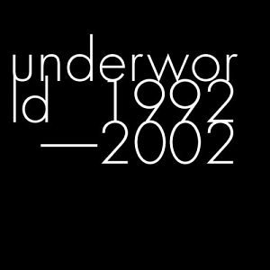 Underworld 1992 2002 Remastered 2 CD Set