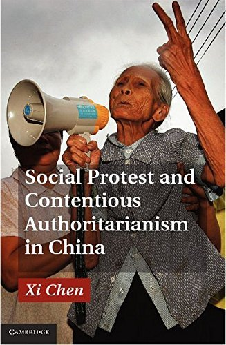 Xi Chen Social Protest And Contentious Authoritarianism In