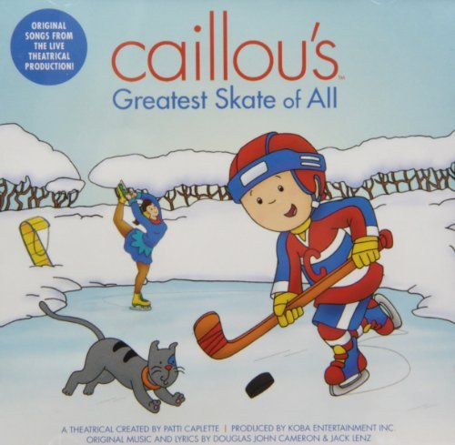 Caillou Caillou's Greatest Skate Of Al .