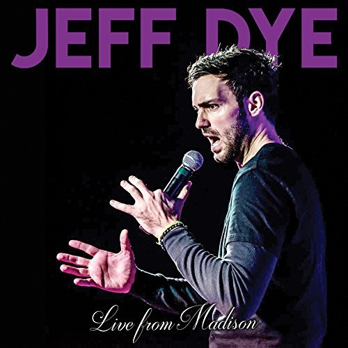 Jeff Dye Live From Madison