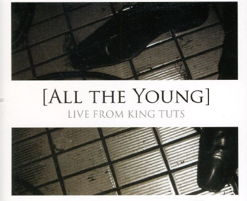 All The Young Live From King Tut's Import Gbr