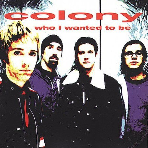 colony-who-i-wanted-to-be