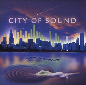 City Of Sound Beneath The Smooth Surface