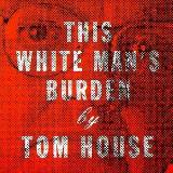 Tom House This White Man's Burden