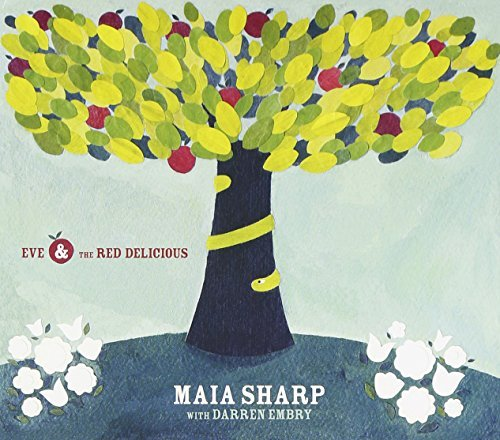 Maia Sharp Eve & The Red Delicious