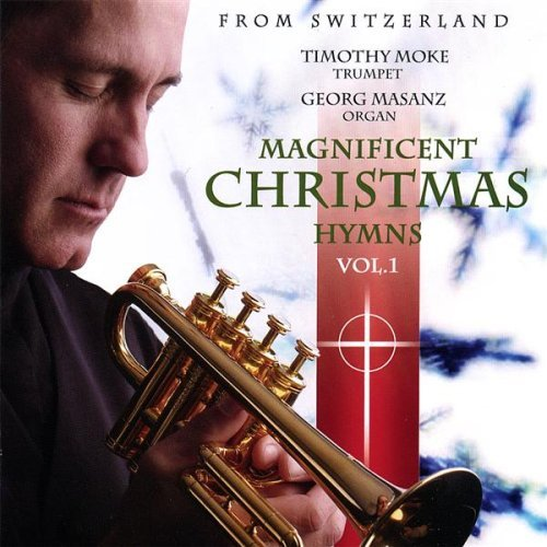 Timothy Moke Magnificent Christmas Hymns