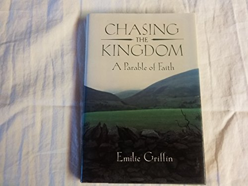 Emilie Griffin Chasing The Kingdom A Parable Of Faith