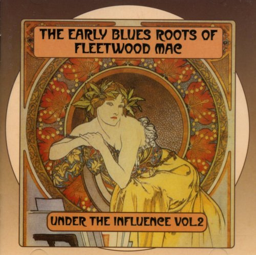 Under The Influence Vol. 2 Blues Roots Of Fleetwoo Import Gbr T T Fleetwood Mac