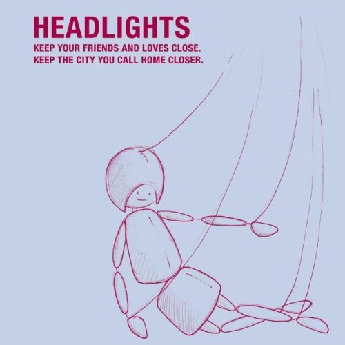 Headlights Keep Your Friends & Loves Clos